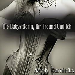 Die Babysitterin, Ihr Freund & Ich