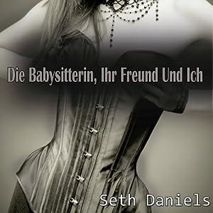 Die Babysitterin, Ihr Freund & Ich Hörbuch