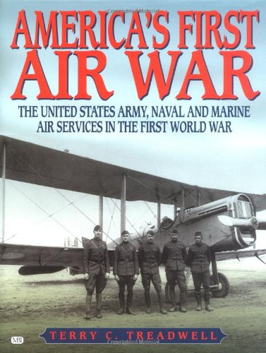 America's First Air War: The United States Army, Naval and Marine Air Services In the First World War pdf epub