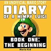 Diary of a Wimpy Luigi: The Beginning: Unofficial Luigi Diaries, Volume 1 |  Mario Kid