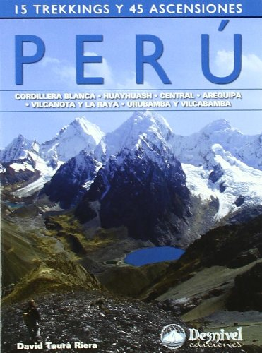 Descargar Libro Perú - 14 Trekkings Y 45 Ascensiones David Taura