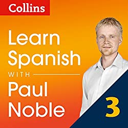 Collins Spanish with Paul Noble - Learn Spanish the Natural Way, Part 3