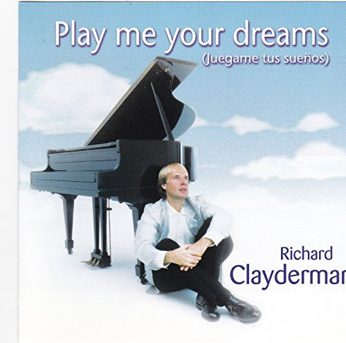 Richard Clayderman - Play Me Your Dreams - Zortam Music