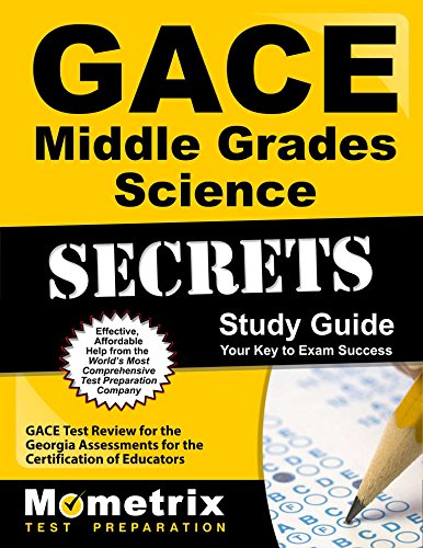 GACE Middle Grades Science Secrets Study Guide: GACE Test Review for the Georgia Assessments for the Certification of Educators