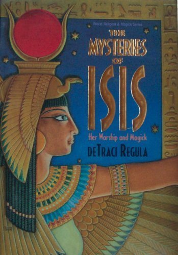 The Mysteries of Isis (Her Worship and Magick) ()