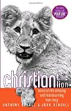 Christian the Lion, Anthony Bourke and John Rendall, 0385738560