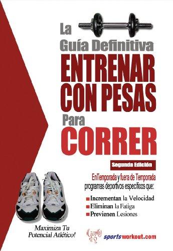 La guía definitiva - Entrenar con pesas para correr (Spanish Edition) by [Price