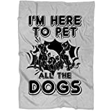 COLUSTORE Dog Blankets - Perfect for Layering Any Bed - Provides Comfort and Warmth for Years, I'm Here to Pet All The Dogs Fleece Luxury Blanket (Large Fleece Blanket (80''x60'') - Sport Grey)