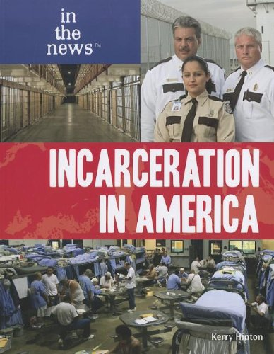Read Online Incarceration in America (In the News) pdf epub