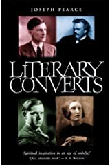 Literary Converts: Spiritual Inspiration in an Age of Unbelief Paperback