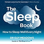 The Sleep Book: How to Sleep Well Every Night | Dr. Guy Meadows