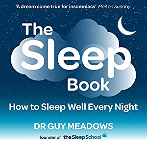 The Sleep Book: How to Sleep Well Every Night Audiobook