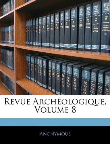 Revue Archéologique, Volume 8 (French Edition) pdf epub