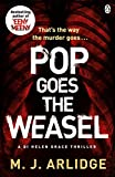 """Pop Goes the Weasel (Detective Inspector Helen Grace)"" av M.j. Arlidge"