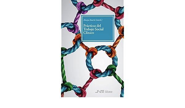 Prácticas del Trabajo Social Clínico eBook: Amaya Ituarte ...