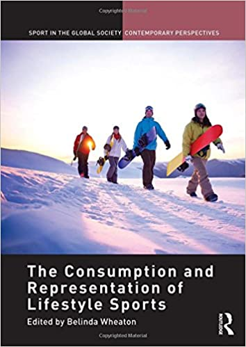 ff08142cc95f7 The Consumption and Representation of Lifestyle Sports (Sport in the Global  Society - Contemporary Perspectives): Amazon.co.uk: Belinda Wheaton: ...