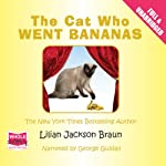 The Cat Who Went Bananas | Lillian Jackson Braun