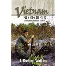 Vietnam: No Regrets: One Soldier's Tour of Duty (VIETNAM NO REGRETS)
