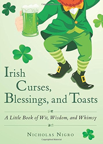 Irish Curses, Blessings, and Toasts: A Little Book of Wit, Wisdom, and Whimsy