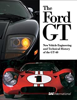 The Ford Gt New Vehicle Engineering And Technical History Of The Gt