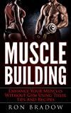Muscle building: Enhance Your Muscles Without Gym Using These Tips And Recipes (muscle building in books, nutrition, muscle building over 50, diet)