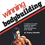 Winning Bodybuilding: A Complete Do-It-Yourself Program for Beginning, Intermediate, and Advanced Bodybuilders by Mr. Olympia | Franco Columbu