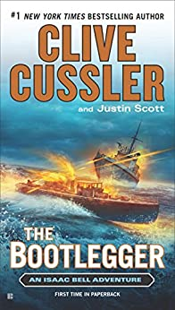 The Bootlegger (Isaac Bell series Book 7) by [Cussler, Clive, Scott, Justin]