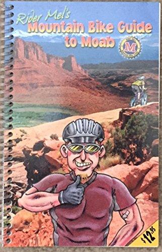 - Rider Mel's Mountain Bike Guide to Moab