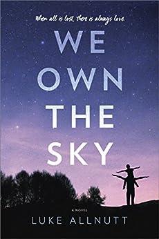 We Own the Sky: A Novel by [Allnutt, Luke]
