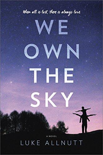 We Own the Sky: A Novel