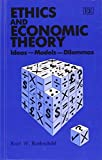 img - for Ethics and Economic Theory: Ideas, Models, Dilemmas by Kurt W. Rothschild (1993-01-04) book / textbook / text book