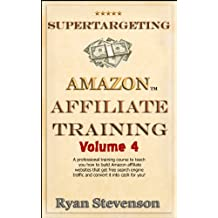 Affiliate Site Marketing, Backlink Strategies & Long-Term Training (Supertargeting Affiliate Training Book 4)