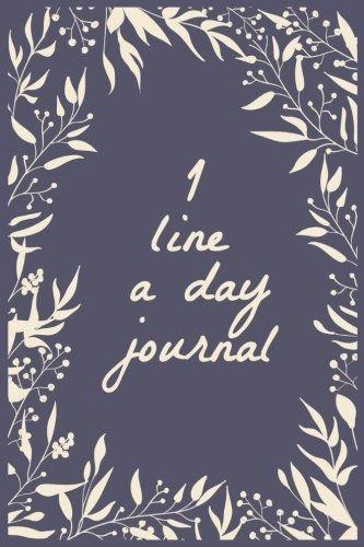 1 Line A Day Journal: 5 Years Of Memories, Blank Date No Month, 6 x 9, 365 Lined Pages by CreateSpace Independent Publishing Platform