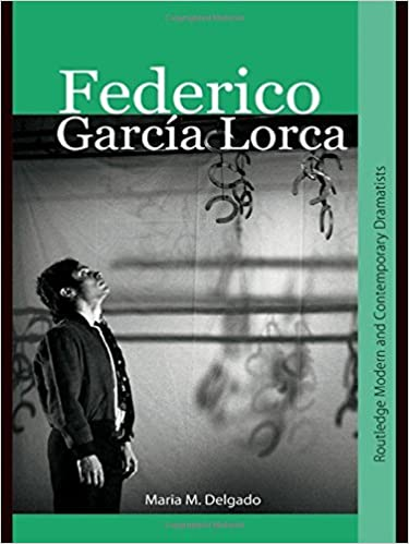 Federico Garc??a Lorca (Routledge Modern and Contemporary Dramatists) by Maria M. Delgado (2008-03-26)