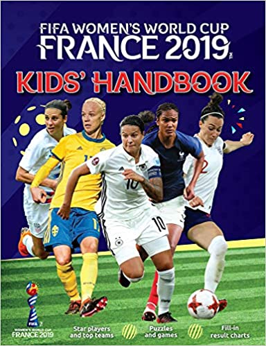 b776364a5fe FIFA Women's World Cup France 2019 Kids' Handbook: Amazon.co.uk ...
