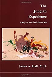 The Jungian Experience: Analysis and Individuation (Studies in Jungian Psychology by Jungian Analysts)