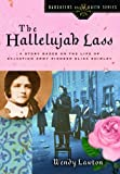 The Hallelujah Lass: A Story Based on the Life of Salvation Army Pioneer Eliza Shirley (Daughters of the Faith Series)
