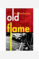 Old Flame (Jackson Steeg Mysteries) [ OLD FLAME (JACKSON STEEG MYSTERIES) ] By Berkowitz, Ira ( Author )Dec-30-2008 Paperback Paperback