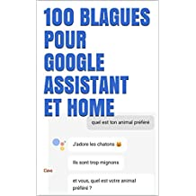 100 blagues pour google assistant et home (French Edition)