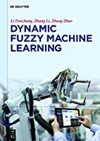 Dynamic Fuzzy Machine Learning Front Cover
