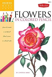 flowers in colored pencil learn to render a variety of floral scenes in vibrant color