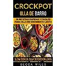 Crockpot: Olla De Barro: 30 recetas rápidas y fáciles para