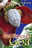Hot Times in Goa, Linda Banana, 1482545381