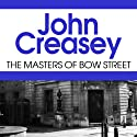 The Masters of Bow Street Audiobook by John Creasey Narrated by Rupert Farley