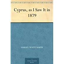 Cyprus, as I Saw It in 1879