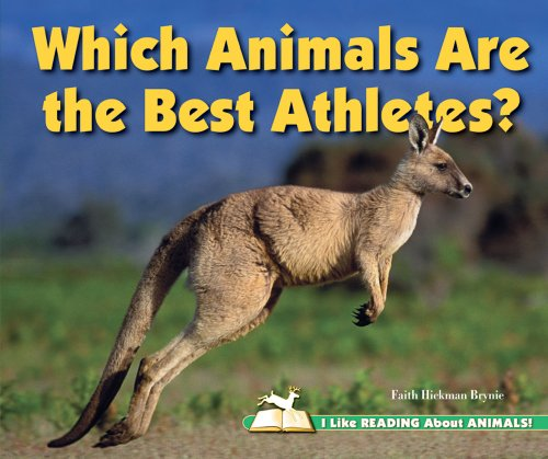 Which Animals Are the Best Athletes? (I Like Reading About Animals!)
