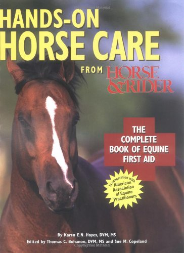 Hands-On Horse Care: The Complete Book of Equine First-Aid by Trafalgar Square Books