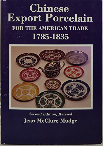 Export Chinese (Chinese Export Porcelain for the American Trade, 1785-1835 (Winterthur Series))