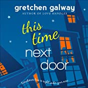 This Time Next Door: Oakland Hills, Book 2 | Gretchen Galway