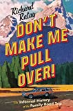 #6: Don't Make Me Pull Over!: An Informal History of the Family Road Trip